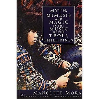Mimesis, Mythos und Magie in der Musik von t ' Boli, Philippinen