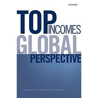 Top Incomes A Global Perspective by Atkinson & A. B.