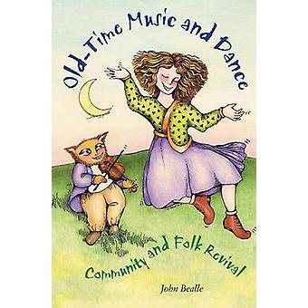 OldTime Music and Dance Community and Folk Revival by Bealle & John