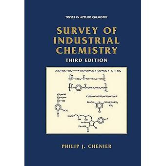 Survey of Industrial Chemistry by Chenier & Philip J.