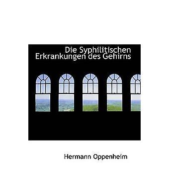Die Syphilitischen Erkrankungen des Gehirns by Oppenheim & Hermann