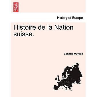 イストワール・デ・ラ・ネーションスイスMuyden & ベルトルトによって私の第二