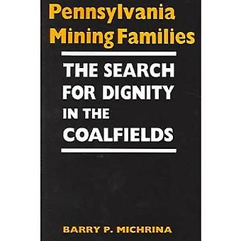 Pennsylvania Mining Families The Search for Dignity in the Coalfields by Michrina & Barry P.