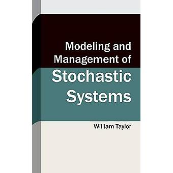 Modeling and Management of Stochastic Systems by Taylor & William