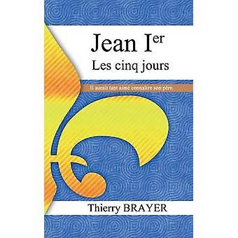 Jean Ier les cinq jours di Thierry & Brayer