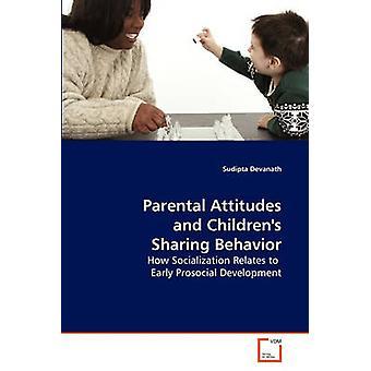 Foreldrekontroll holdninger og Childrens deling atferd av Devanath & seier