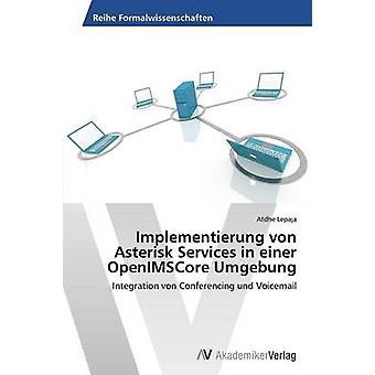 Implementierung Von asterisco serviços em Einer Openimscore Umgebung estado por Lepaja Atdhe