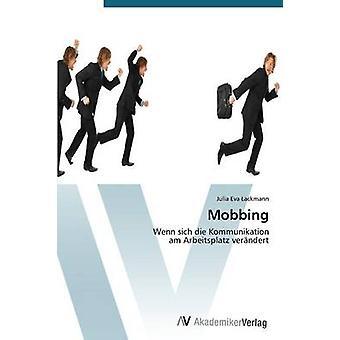 Mobbing by Lackmann Julia Eva