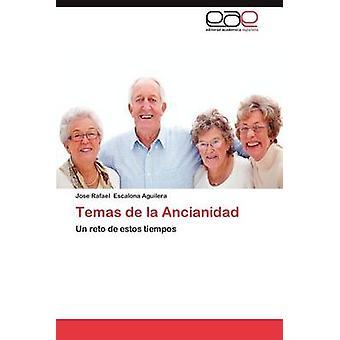 Temas de La Ancianidad door Escalona Aguilera & Jose Rafael
