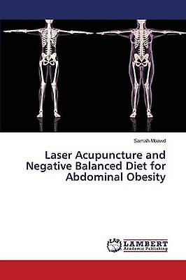 Laser Acupuncture and Negative  d Diet for Abdominal Obesity by Moawd Samah