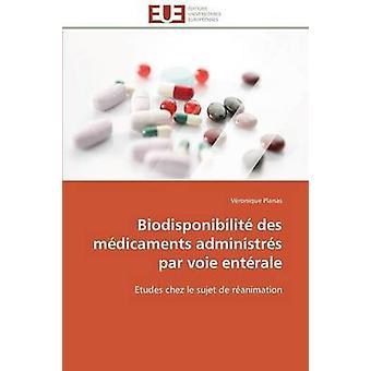 Biodisponibilit des mdicaments administrs par voie entrale by PLANASV