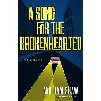 A Song for the Brokenhearted by William Shaw - 9780316246910 Book
