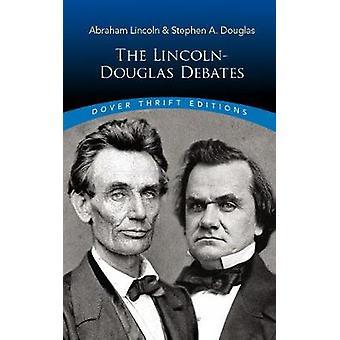 The Lincoln-Douglas Debates by The Lincoln-Douglas Debates - 97804868