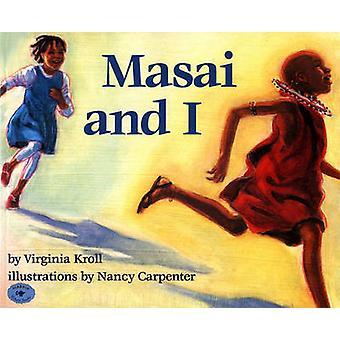 Masai and I by Virginia Kroll - Nancy Carpenter - 9780689804540 Book