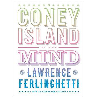 A Coney Island of the Mind (50th Anniversary Edition) by Lawrence Fer