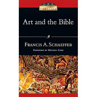 Art and the Bible - Two Essays by Francis A Schaeffer - Michael Card -