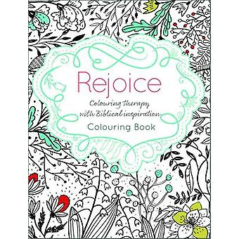 Rejoice - Colouring Therapy with Biblical Inspiration - 9780857217851