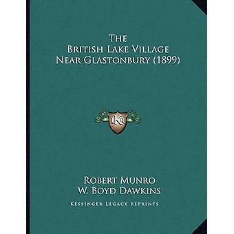 The British Lake Village Near Glastonbury (1899) by Robert Munro - W