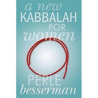 A New Kabbalah for Women by Perle Besserman - 9781403971333 Book