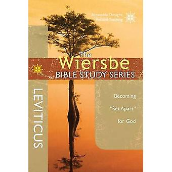 The Wiersbe Bible Study Series - Leviticus - Becoming  -Set Apart - for G