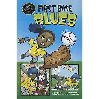 First Base Blues by Anita Yasuda - Steve Harpster - 9781434238634 Book
