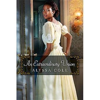 Extraordinary Union by Alyssa Cole - 9781496707444 Book