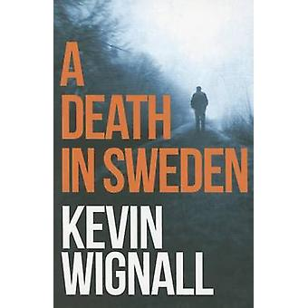 A Death in Sweden by Kevin Wignall - 9781503947870 Book