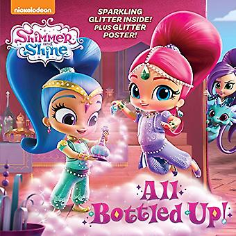 All Bottled Up! (Shimmer and Shine) by Mary Tillworth - 9781524717186