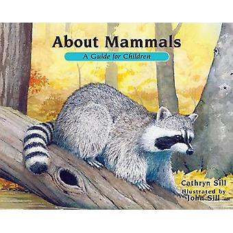About Mammals - A Guide for Children - Revised Edition - A Guide for Ch