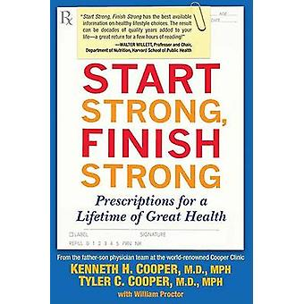 Start Strong - Finish Strong - Prescriptions for a Lifetime of Great H