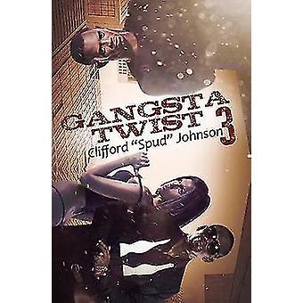 Gangsta Twist 3 by Clifford Spud Johnson - 9781622869077 Book
