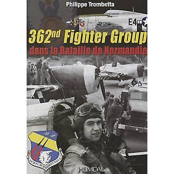 362nd Fighter Group - Dans la Bataille de Normandie - 9782840483816 Bo
