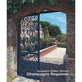 Champagne Regained by Jacqueline Widmar Stewart - 9783936681628 Book