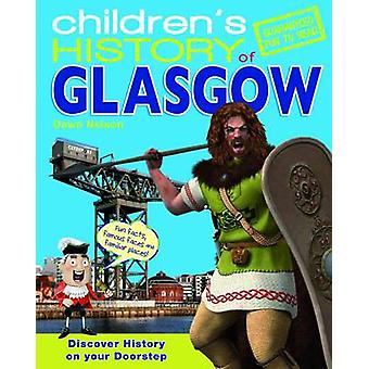 Children's History of Glasgow by Dawn Nelson - 9781849931915 Book