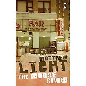 The Moose Show (Salt Modern Fiction)