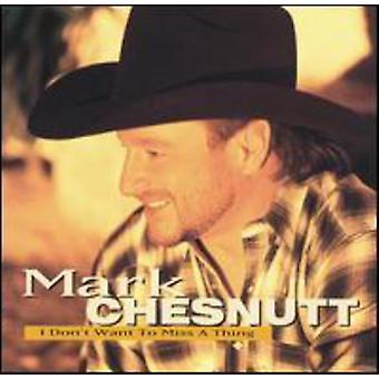 Mark Chesnutt - jeg ønsker ikke at gå glip af en ting [CD] USA import