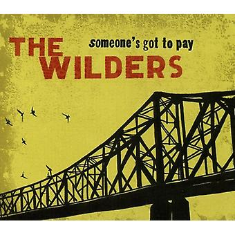 Wilders - Someone's Got to Pay [CD] USA import