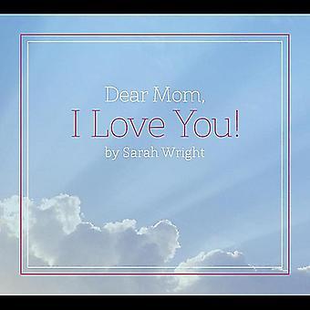 Sarah Wright - Dear Mom I Love You [CD] USA import