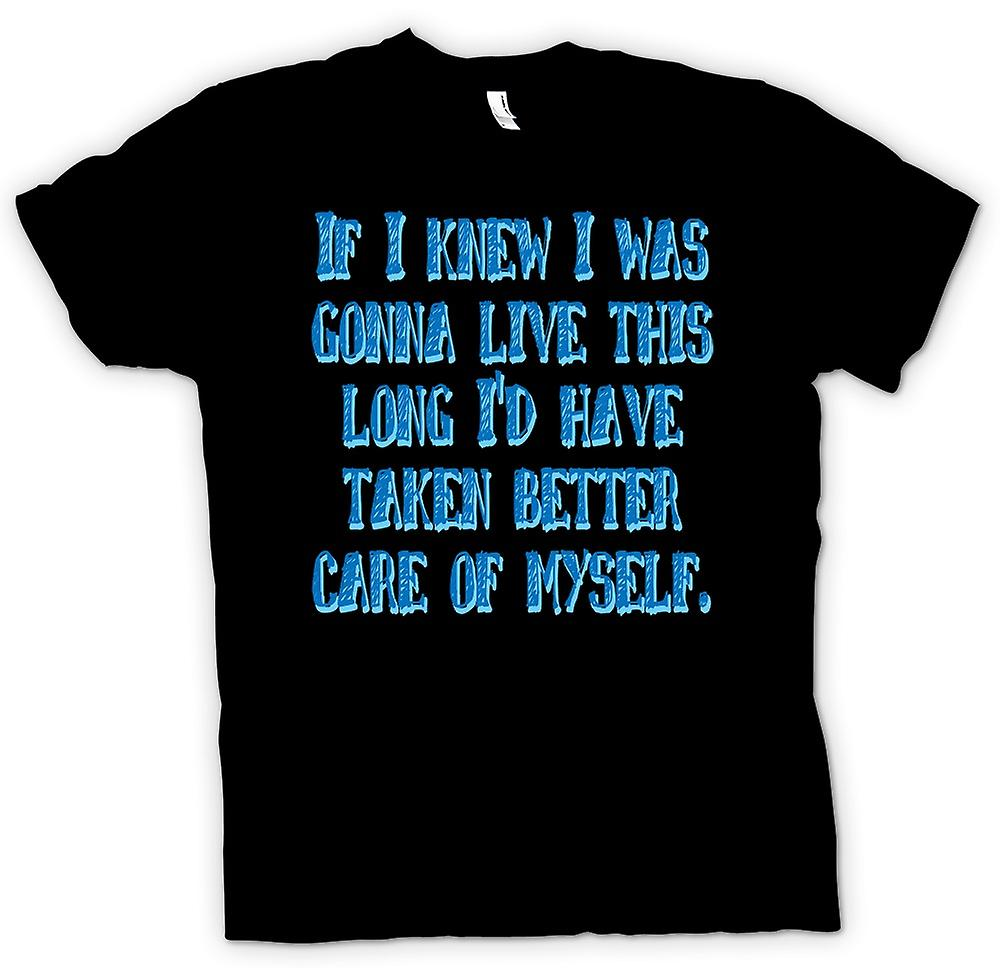 Mens T-shirt - If I knew I was gonna live this long - Quote