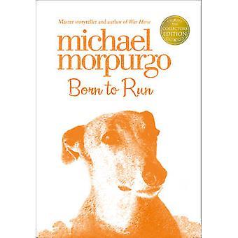 Born to Run by Michael Morpurgo - 9780007456147 Book