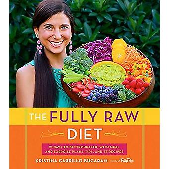 The Fully Raw Diet by Kristina Carrillo-Bucaram - 9780544559110 Book