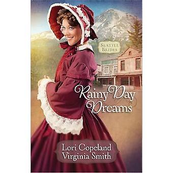Regnerischen Tag träumt von Lori Copeland - Virginia Smith - 9780736953498 Bo