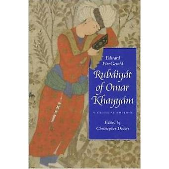 Rubaiyat de Omar Khayyam - una edición crítica por Edward FitzGerald - C