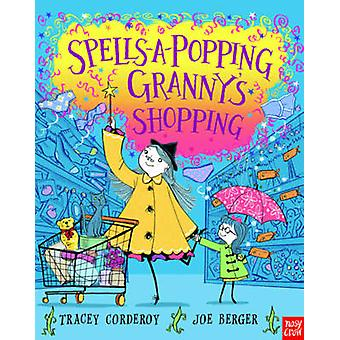Spells-a-Popping! Granny's Shopping! by Tracey Corderoy - Joe Berger
