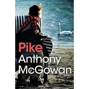 Pike by Anthony McGowan - Staffan Gnosspelius - 9781781124666 Book