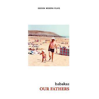 Unsere Väter durch Babakas - Mike Tweddle - Sofia Paschou - Bert Roman-