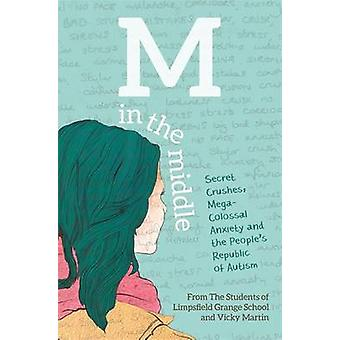 M in the Middle - Secret Crushes - Mega-Colossal Anxiety and the Peopl