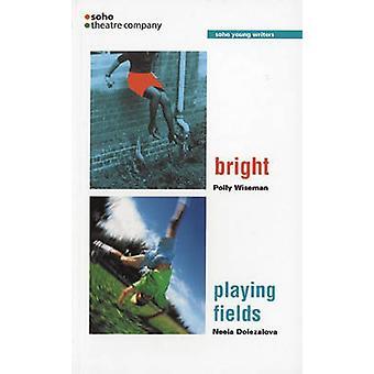 Bright - e campos de jogos por Neela Dolezalova - Polly Wiseman - 9781