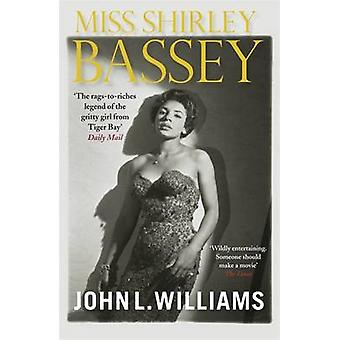 Miss Shirley Bassey by John L. Williams - 9781847249753 Book