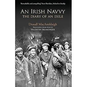 An Irish Navvy - The Diary of an Exile (Revised edition) by Donall Mac